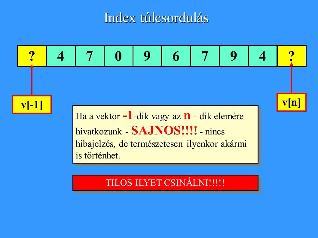 Index túlcsordulás 4 7 9 6 v[n] v[-1]